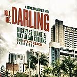 Kill Me, Darling: A Mike Hammer Novel | Mickey Spillane,Max Allan Collins