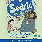 Sedric and the Hairy Troll Invasion Hörbuch von Morgan Angie Gesprochen von: David Thorpe