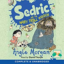 Sedric and the Hairy Troll Invasion Audiobook by Morgan Angie Narrated by David Thorpe