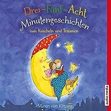 Drei-Fünf-Acht-Minutengeschichten zum Kuscheln und Träumen Hörbuch von Maren von Klitzing Gesprochen von: Uta Simone