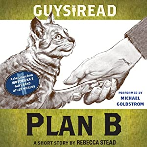 Guys Read: Plan B: A Short Story from Guys Read: Other Worlds | [Rebecca Stead]