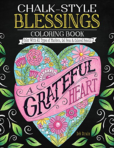 Chalk-Style Blessings Coloring Book Color With All Types of Markers, Gel Pens & Colored Pencils (Connect Your Faith with Creativity Spiritual Insights & Positive Messages in Chalk Style Art Designs) [Deb Strain] (Tapa Blanda)