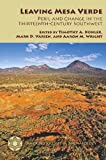 img - for Leaving Mesa Verde: Peril and Change in the Thirteenth-Century Southwest (Amerind Studies in Archaeology) book / textbook / text book