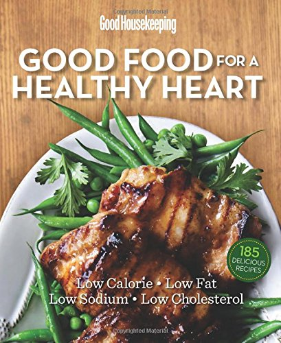 good-housekeeping-good-food-for-a-healthy-heart-low-in-calories-fat-sodium-cholesterol