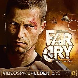 Far Cry (Videospielhelden 1) Hörspiel