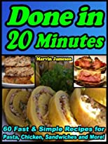 Done in 20 Minutes: 60 Fast Recipes for Pasta, Chicken, Sandwiches and More (Quick & Simple Cooking)