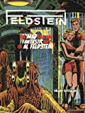 Feldstein: The Mad Life and Fantastic Art of Al Feldstein!
