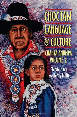 Choctaw Language and Culture: Chahta Anumpa, Volume 2