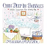 img - for By Melissa Placzek Chin Deep In Bubbles: Little Luxuries for Every Day (1st First Edition) [Hardcover] book / textbook / text book