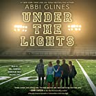 Under the Lights: Field Party, Book 2 Audiobook by Abbi Glines Narrated by Will Damron, Rebekkah Ross, Jacques Roy