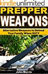 Prepper Weapons: Alternative Weapons...