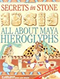 img - for Secrets in Stone: All about Maya Hieroglyphs by Laurie Coulter (1-Nov-2001) Hardcover book / textbook / text book