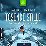 Tosende Stille: Eine Frau rudert über den Atlantik | Janice Jakait