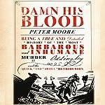 Damn His Blood | Peter Moore