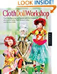 Cloth Doll Workshop: From the Beginni...
