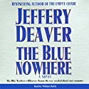 Blue Nowhere (       UNABRIDGED) by Jeffery Deaver Narrated by William Dufris