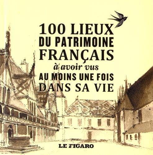 100-lieux-du-patrimoine-francais-a-avoir-vu-au-moins-une-fois-dans-sa-vie