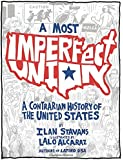 A Most Imperfect Union: A Contrarian History of the United States