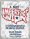 img - for A Most Imperfect Union: A Contrarian History of the United States book / textbook / text book
