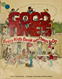 Good Times (Every Kid's Book of Things To Do) (0553011626) by Burns, Marilyn