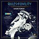 Rules of Civility: A Novel (       UNABRIDGED) by Amor Towles Narrated by Rebecca Lowman