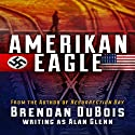 Amerikan Eagle: The Special Edition Audiobook by Brendan DuBois Narrated by Dan Orders