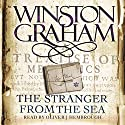 The Stranger from the Sea: A Novel of Cornwall 1810-1811 Audiobook by Winston Graham Narrated by Oliver J. Hembrough