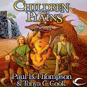 Children of the Plains: Dragonlance: Barbarians, Book 1 | [Paul B. Thompson, Tonya C. Cook]