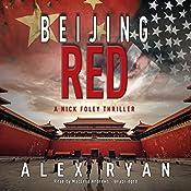 Beijing Red: A Nick Foley Thriller, Book 1 | Alex Ryan