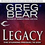 Legacy: A Prequel to Eon (       UNABRIDGED) by Greg Bear Narrated by Stefan Rudnicki