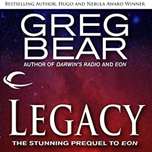 Legacy: A Prequel to Eon | [Greg Bear]