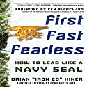 First, Fast, Fearless: How to Lead Like a Navy SEAL Audiobook by Brian Hiner Narrated by Scott R. Pollak
