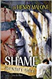 img - for Shame: Identity Thief by Dr. Henry Malone (2007-02-05) book / textbook / text book