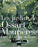 echange, troc Arnaud Maurières, Éric Ossart - Les jardins de Ossart et Maurières : L'art de vivre dehors