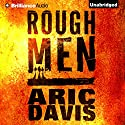 Rough Men (       UNABRIDGED) by Aric Davis Narrated by Mel Foster