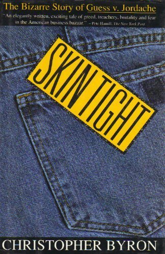 skin-tight-the-bizarre-story-of-guess-v-jordache-by-christopher-byron-1992-03-03