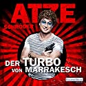 Der Turbo von Marrakesch Audiobook by Atze Schröder Narrated by Atze Schröder
