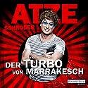 Der Turbo von Marrakesch Hörbuch von Atze Schröder Gesprochen von: Atze Schröder
