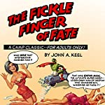 The Fickle Finger of Fate: A Camp Classic for Adults Only | John A. Keel