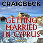 Getting Married in Cyprus: Planning the Perfect Wedding Abroad | Craig Beck