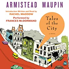 Tales of the City: Tales of the City, Book 1 | Livre audio Auteur(s) : Armistead Maupin Narrateur(s) : Frances McDormand