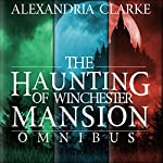 The Haunting of Winchester Mansion Omnibus   Alexandria Clarke