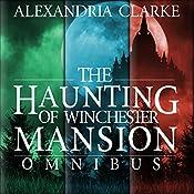 The Haunting of Winchester Mansion Omnibus | Alexandria Clarke