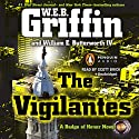 The Vigilantes (       UNABRIDGED) by W. E. B. Griffin Narrated by Scott Brick