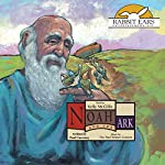 Noah and the Ark: Rabbit Ears Books | Paul Guernsey