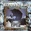 Klirrende Kälte (Hörgespinste 1) Hörspiel von Katja Behnke Gesprochen von: Katja Behnke, Walter Blohm, Marco Göllner