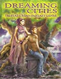 Dreaming Cities: Tri-Stat Urban Fantasy Genre (1894938089) by Blair, Jason