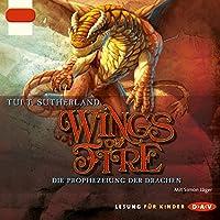 Die Prophezeiung der Drachen (Wings of Fire 1) Hörbuch von Tui T. Sutherland Gesprochen von: Simon Jäger