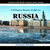 img - for A Primary Source Guide to Russia (Countries of the World: a Primary Source Journey) book / textbook / text book