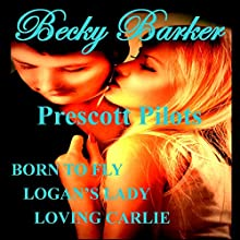 Prescott Pilot Anthology (       UNABRIDGED) by Becky Barker Narrated by Alexandra Haag